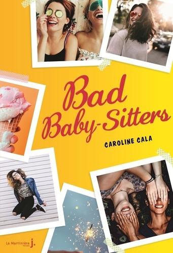 Caroline Cala - Bad Baby-Sitters - Tome 1.
