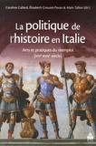 Caroline Callard et Elisabeth Crouzet-Pavan - La politique de l'histoire en Italie - Arts et pratiques du réemploi (XIVe-XVIIe siècle).