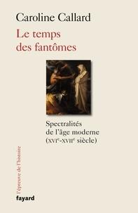 Le temps des fantômes - Spectralités de lâge moderne (XVIe-XVII siècle).pdf