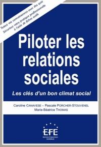 Caroline Canavese et Pascale Porcher-Stouvenel - Piloter les relations sociales - Les clés d'un bon climat social.