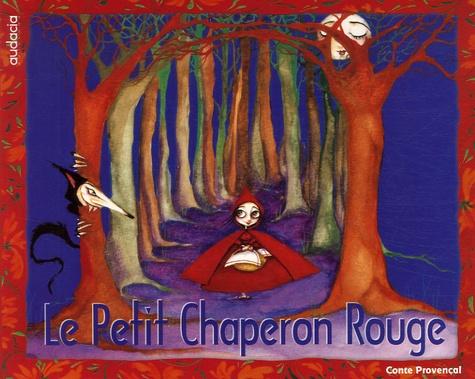 Caroline Capi et Véronique Pignatta - Le Petit Chaperon Rouge - Conte provençal.