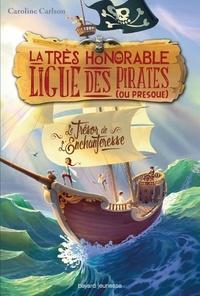 Caroline Carlson - La très honorable ligue des pirates (ou presque) Tome 1 : Le trésor de l'Enchanteresse.