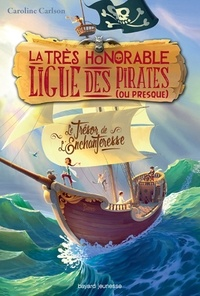 Caroline Carlson - La très honorable ligue des pirates (ou presque), Tome 1 : Le trésor de l'Enchanteresse.