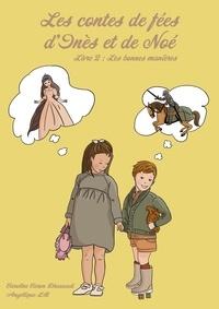 Caroline Caron Dhaouadi et Angélique LB - Les contes de fée d'Inès et de Noé - Livre 2 : Les bonnes manières.