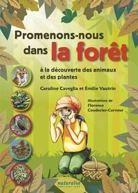 Caroline Caveglia et Emilie Vautrin - Promenons-nous dans la forêt à la découverte des animaux et des plantes.