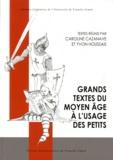 Caroline Cazanave et Yvon Houssais - Grands textes du moyen âge à l'usage des petits.