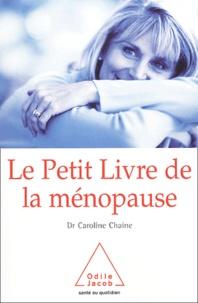 Le petit livre de la ménopause - Caroline Chaine  
