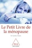 Caroline Chaine - Le petit livre de la ménopause.