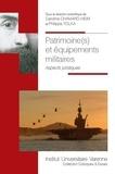 Caroline Chamard-Heim et Philippe Yolka - Patrimoine(s) et équipements militaires - Aspects juridiques.
