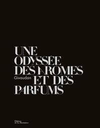 Caroline Champion et Annick Le Guérer - Une odyssée des parfums et des arômes - Givaudan.