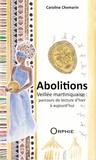 Caroline Chemarin - Abolitions - Veillée martiniquaise : parcours de lecture d'hier et d'aujourd'hui.