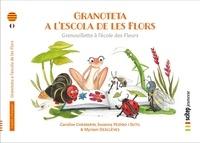 Caroline Chemarin et I sutil susanna Peidro - Granoteta a l'escola de les Flors - Grenouillette  l'école des Fleurs | Bilingue catalan-français.