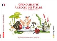 Caroline Chemarin et Myriam Desclèves - Grenouillette à l'école des Fleurs.