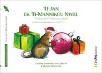Caroline Chemarin et Térèz Léotin - Ti-Jan ek Ti-Mannikou Nwel - Ti-Jean et Ti-Manicou Noël | Bilingue créole martiniquais-français.