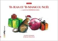 Caroline Chemarin et Myriam Desclèves - Ti-Jean et Ti-Manicou Noël.
