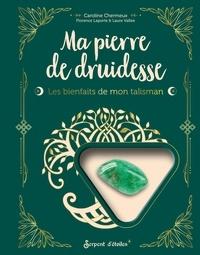 Caroline Chermeux et Florence Laporte - Ma pierre de druidesse l'aventurine - Les bienfaits de mon talisman. Avec 1 véritable aventurine.