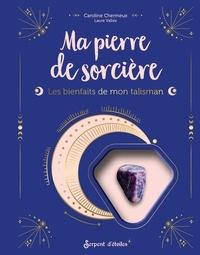 Caroline Chermeux et Laure Vallée - Ma pierre de sorcière l'améthyste - Les bienfaits de mon talisman. Avec 1 véritable améthyste.