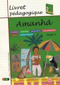 Caroline Chotard et Frédéric Chotard - Amanha - Livret pédagogique.