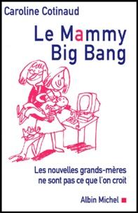 Rhonealpesinfo.fr Le Mammy Big Bang. Les nouvelles grands-mères ne sont pas ce que l'on croit Image