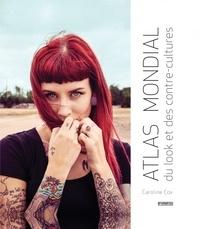 Atlas mondial du look et des contre-cultures - Caroline Cox |