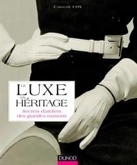 Le luxe en héritage - Secrets dateliers des grandes maisons.pdf