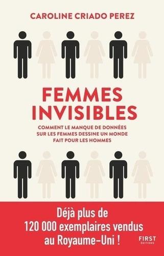 Femmes invisibles. Comment le manque de données sur les femmes dessine un monde fait pour les hommes