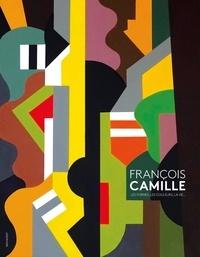 Caroline Critiks - François Camille - Les formes, les couleurs, la vie.
