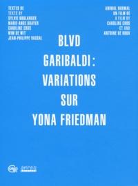 Caroline Cros et Antoine de Roux - Blvd Garibaldi : variations sur Yona Friedman. 1 DVD
