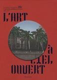 Caroline Cros et Laurent Le Bon - L'art à ciel ouvert - Commandes publiques en France 1983-2007.