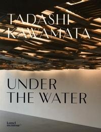 Caroline Cros et Gilles A. Tiberghien - Tadashi Kawamata - Under the water.
