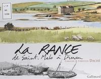 Caroline Dache et Christian Dache - La Rance, de Saint-Malo à Dinan - Hier, aujourd'hui et demain.