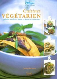 Caroline Darbonne - Cuisinez végétarien - Salades, omelettes, tapas et autres recettes santé.