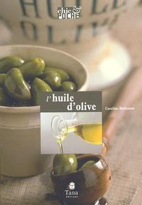 Caroline Darbonne - L'huile d'olive.