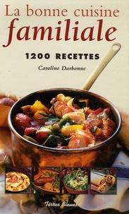 Caroline Darbonne - La bonne cuisine familiale.