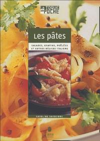 Caroline Darbonne - Les pâtes - Salades, gratins, poêlées et autres délices italiens.
