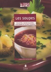Caroline Darbonne - Les soupes - Veloutés, soupes glacées, consommés et autres potages.