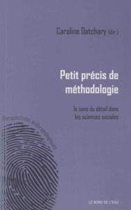 Caroline Datchary - Petit précis de méthodologie : le sens du détail dans les sciences sociales.