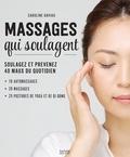 Caroline Daviau - Massages qui soulagent - 200 techniques venues du monde entier - 30 pas à pas.