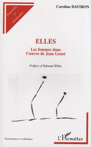 Caroline Daviron - Elles - Les femmes dans l'oeuvre de Jean Genet.