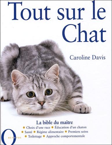 Caroline Davis - Tout sur le chat.