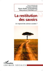 Caroline Dayer et Marie-Noëlle Schurmans - La restitution des savoirs - Un impensé des sciences sociales ?.