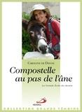 Caroline de Danne - Compostelle au pas de l'âne - La grande école du chemin.