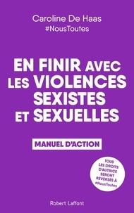 Caroline de Haas - En finir avec les violences sexistes et sexuelles - Manuel d'action.