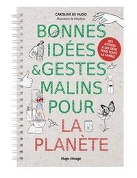 Caroline de Hugo et  Mésolyne - Bonnes idées et gestes malins pour la planète.