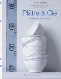Caroline de Hugo - Plâtre & Cie - Techniques et modèles.