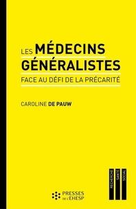 Caroline de Pauw - Les médecins généralistes face au défi de la précarité.
