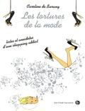Caroline de Surany - Les tortures de la mode - Listes et anecdotes d'une shopping addict.