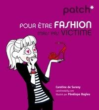 Caroline de Surany - Pour être fashion mais pas victime.