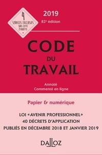 Caroline Dechristé et Christophe Radé - Code du travail 2019, annoté et commenté - 82e éd..