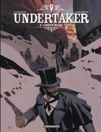 Ebooks mp3 téléchargement gratuit Undertaker - tome 5 - L'Indien blanc par Caroline Delabie, Xavier Dorison, Ralph Meyer 9782505086086 DJVU MOBI FB2